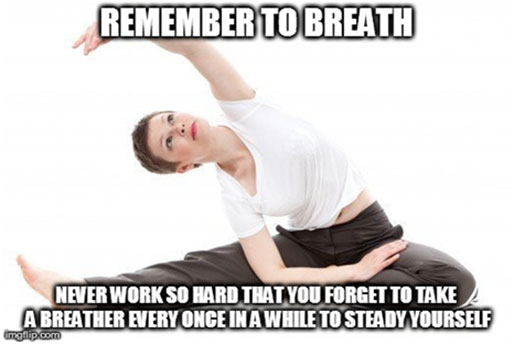 Remember to breath